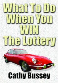 What to Do When You Win the Lottery av Cathy Bussey (Heftet)