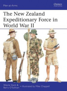 The New Zealand Expeditionary Force in World War II av Wayne Stack og Barry O'Sullivan (Heftet)