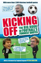 Omslag - Kicking Off: The Big Book of Football's Funniest Quotes