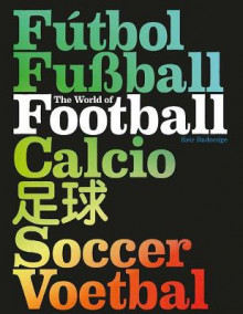 The World of Football av Keir Radnedge (Innbundet)