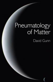 Pneumatology of Matter av David Gunn (Heftet)