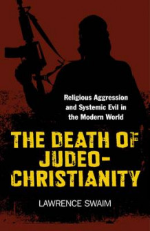 The Death of Judeo-Christianity av Lawrence Swaim (Heftet)