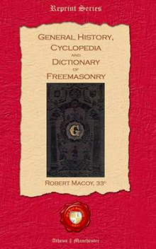 General History, Cyclopedia and Dictionary of Freemasonry av Robert Macoy (Heftet)