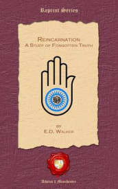 Reincarnation. A Study of Forgotten Truth av E D Walker (Heftet)