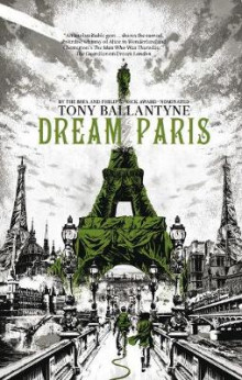 Dream Paris av Tony Ballantyne (Heftet)
