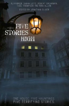 Five Stories High av K. J. Parker, Sarah Lotz, Tade Thompson, Nina Allan og Robert Shearman (Heftet)