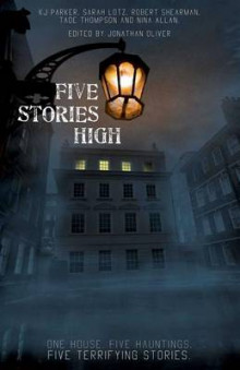Five Stories High av K J Parker, Sarah Lotz, Robert Shearman, Tade Thompson og Nina Allan (Heftet)