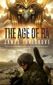 The Age of Ra av James Lovegrove (Heftet)