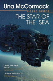 Weird Space: The Star of the Sea av Una McCormack (Heftet)