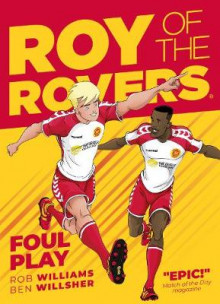 Roy of the Rovers: Foul Play av Rob Williams og Ben Willsher (Innbundet)