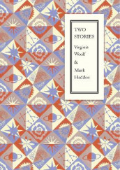 Two Stories av Mark Haddon og Virginia Woolf (Innbundet)