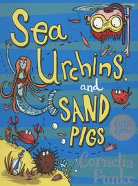 Sea Urchins and Sand Pigs av Cornelia Funke (Heftet)