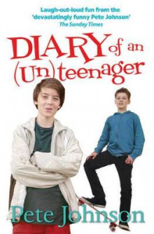 Diary of an (Un)Teenager av Pete Johnson (Heftet)