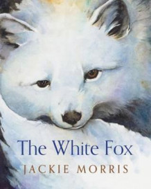 The White Fox av Jackie Morris (Innbundet)