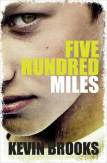 Five Hundred Miles av Kevin Brooks (Heftet)
