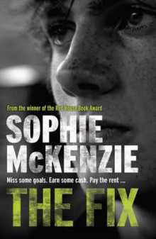 The Fix av Sophie McKenzie (Heftet)