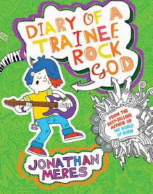 Diary of a Trainee Rock God av Jonathan Meres (Heftet)