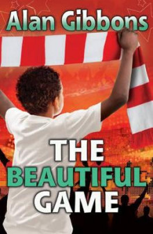 The Beautiful Game av Alan Gibbons (Heftet)