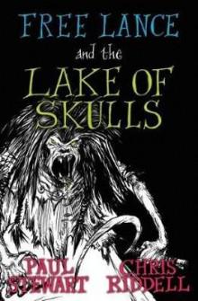 Free Lance and the Lake of Skulls (Book 1) av Paul Stewart (Heftet)