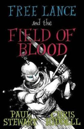 Free Lance and the Field of Blood av Chris Riddell og Paul Stewart (Heftet)
