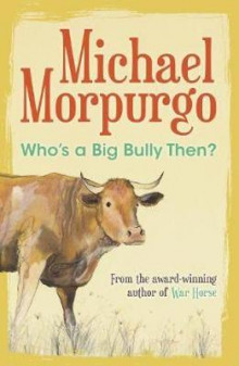 Who's a Big Bully Then? av Michael Morpurgo (Heftet)