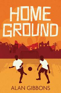 Home Ground av Alan Gibbons (Heftet)