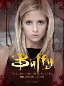 Buffy the Vampire Slayer - The Making of a Slayer av Nancy Holder (Innbundet)