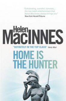 Home is the Hunter av Helen MacInnes (Heftet)