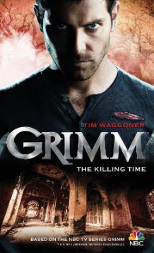 Grimm - The Killing Time av Tim Waggoner (Heftet)