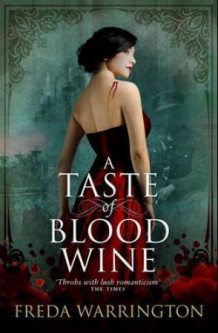 A taste of blood wine av Freda Warrington (Heftet)