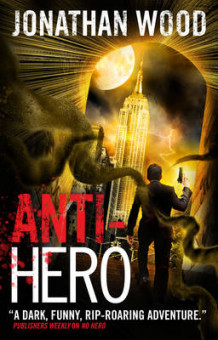 Anti-Hero av Jonathan Wood (Heftet)