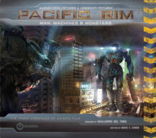 Pacific Rim: Man, Machines & Monsters av David S. Cohen og Guillermo del Toro (Innbundet)