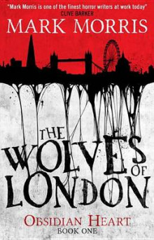 The Wolves of London av Mark Morris (Heftet)