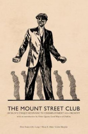 The Mount Street Club av Mary E. Daly, Colin Murphy og Peter Somerville-Large (Innbundet)