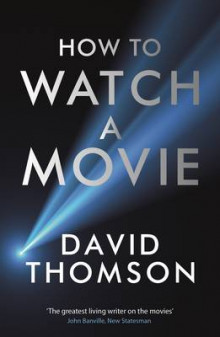 How to Watch a Movie av David Thomson (Heftet)