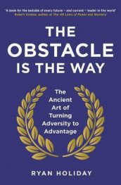The Obstacle is the Way av Ryan Holiday (Heftet)