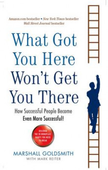 What Got You Here Won't Get You There av Marshall Goldsmith (Heftet)