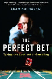 The Perfect Bet av Adam Kucharski (Heftet)