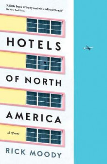 Hotels of North America av Rick Moody (Heftet)