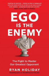 Ego is the Enemy av Ryan Holiday (Heftet)