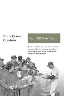 Wait Till Next Year av Doris Kearns Goodwin (Heftet)