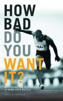 How Bad Do You Want it? av Matt Fitzgerald (Heftet)