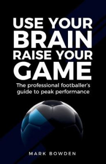 Use Your Brain Raise Your Game av Mark Bowden (Heftet)