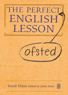The Perfect (Ofsted) English Lesson av David Didau (Innbundet)
