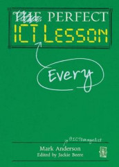 Perfect ICT Every Lesson av Mark Anderson (Innbundet)