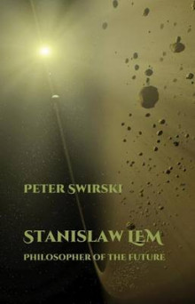 Stanislaw LEM: Philosopher of the Future av Peter Swirski (Innbundet)