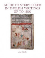 Guide to Scripts Used in English Writings up to 1500 av Jane Roberts (Heftet)