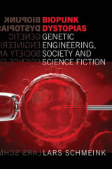 Omslag - Biopunk Dystopias Genetic Engineering, Society and Science Fiction