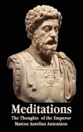 Meditations - The Thoughts of the Emperor Marcus Aurelius Antoninus - with Biographical Sketch, Philosophy of, Illustrations, Index and Index of Terms av Marcus Aurelius Antoninus (Innbundet)