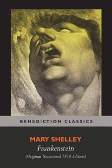 Frankenstein; Or, the Modern Prometheus (Original Uncensored 1818 Edition) av Mary Wollstonecraft Shelley (Heftet)